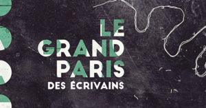 le grand paris des ecrivains